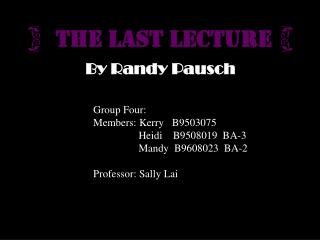 { The Last Lecture }