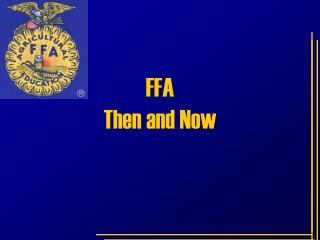 FFA Then and Now