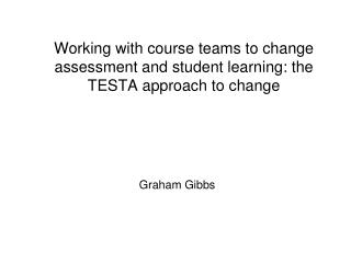 Working with course teams to change assessment and student learning: the TESTA approach to change