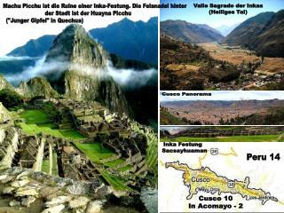 Machu Picchu ist die Ruine einer Inka-Festung. Die Felsnadel hinter