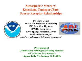 Atmospheric Mercury: Emissions, Transport/Fate,  Source-Receptor Relationships