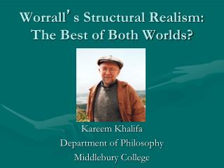 Worrall ' s Structural Realism:  The Best of Both Worlds?