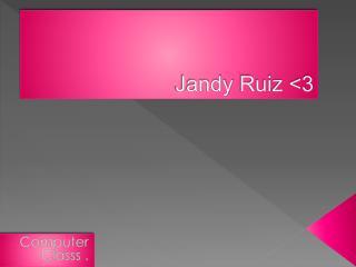 Jandy  Ruiz <3