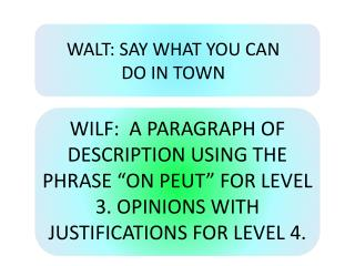 WALT: SAY WHAT YOU CAN DO IN TOWN