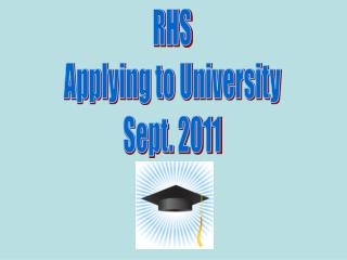 RHS Applying to University Sept. 2011