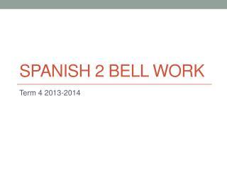 Spanish 2 BELL WORK