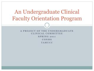 An Undergraduate Clinical Faculty Orientation Program