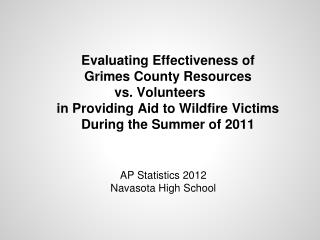 Evaluating Effectiveness of  Grimes County Resources  vs . Volunteers