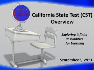 California State Test (CST) Overview                              September 5, 2013