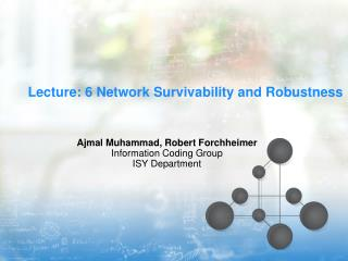 Lecture: 6 Network Survivability and Robustness