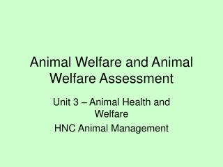 Animal Welfare and Animal Welfare Assessment