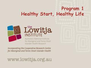 Program 1  Healthy Start, Healthy Life