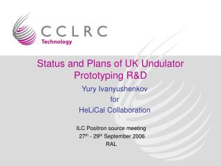 Status and Plans of UK Undulator Prototyping R&D