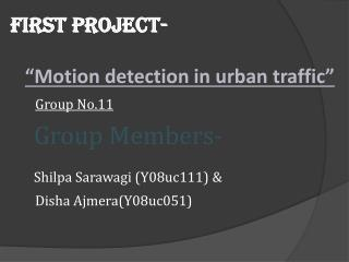 "FIRST PROJECT- ""Motion detection in urban traffic"""