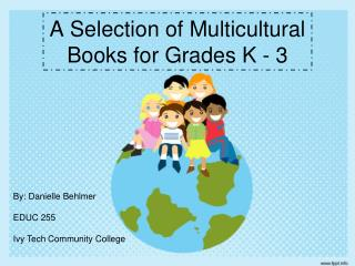 A Selection of Multicultural Books for Grades K - 3