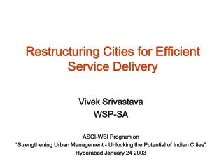 Restructuring Cities for Efficient Service Delivery