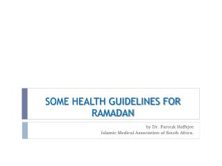 SOME HEALTH GUIDELINES FOR  RAMADAN