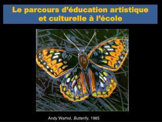 Le parcours d'éducation artistique  et culturelle à l'école