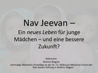Nav Jeevan  –  Ein  neues Leben  für junge Mädchen – und eine bessere Zukunft?