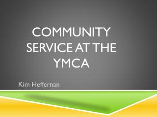 Community service At  T he YMCA