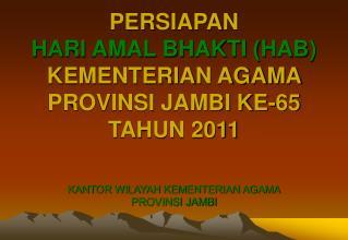 PERSIAPAN HARI AMAL BHAKTI (HAB)  KEMENTERIAN AGAMA PROVINSI JAMBI KE-65 TAHUN 2011