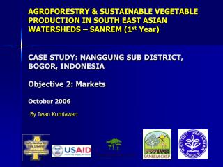 CASE STUDY: NANGGUNG SUB DISTRICT, BOGOR, INDONESIA Objective 2: Markets October 2006