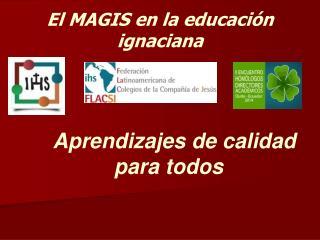 El MAGIS en la educación ignaciana