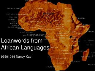 Loanwords from African Languages