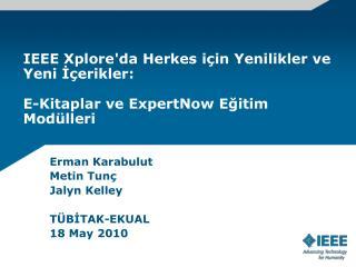 Erman Karabulut Metin Tunç Jalyn Kelley T Ü B İ TAK-EKUAL 18 May 2010