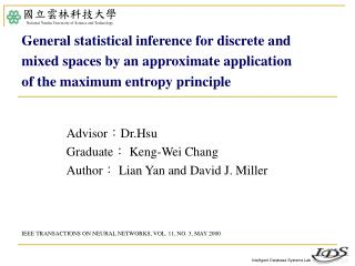Advisor : Dr.Hsu Graduate :  Keng-Wei Chang Author :  Lian Yan and David J. Miller