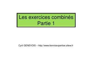 Les exercices combinés  Partie 1