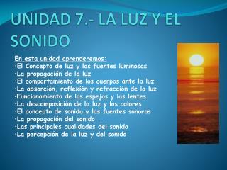 UNIDAD 7.- LA LUZ Y EL SONIDO