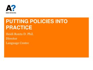 PUTTING POLICIES INTO PRACTICE