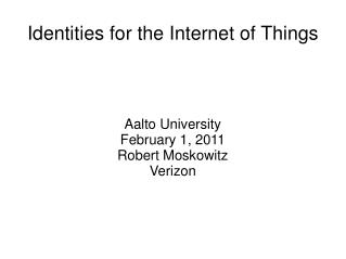 Identities for the Internet of Things