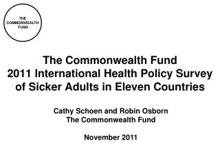 Cathy  Schoen and Robin Osborn The Commonwealth  Fund November 2011