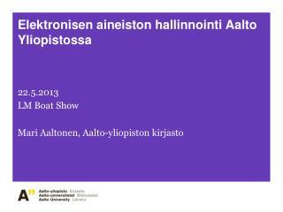 Elektronisen aineiston hallinnointi Aalto Yliopistossa