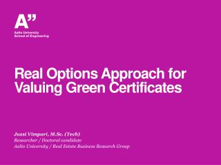 Real Options Approach for Valuing Green Certificates