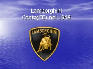 Lamborghini Cento(FE) nel 1948