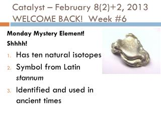 Catalyst – February 8(2)+2, 2013 WELCOME BACK!  Week #6