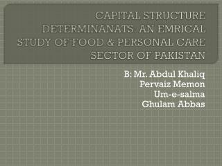 CAPITAL STRUCTURE DETERMINANATS: AN EMRICAL STUDY OF FOOD & PERSONAL CARE SECTOR OF PAKISTAN