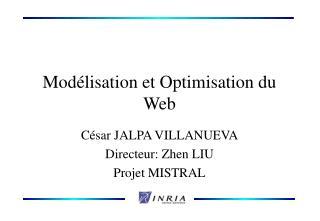 Modélisation et Optimisation du Web