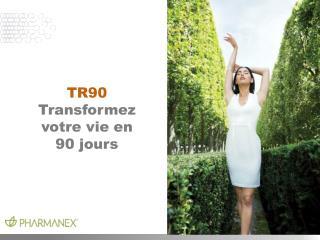 TR90 Transformez votre vie en 90 jours