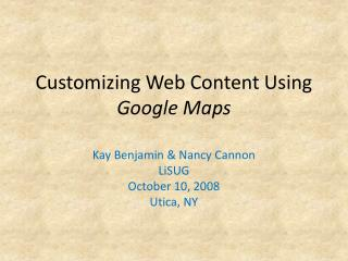 Customizing Web Content Using  Google Maps