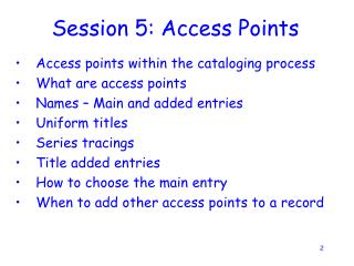 Session 5: Access Points