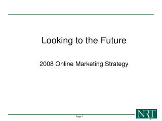 Looking to the Future 2008 Online Marketing Strategy