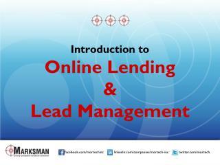 Introduction to  Online Lending  & Lead Management