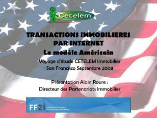 TRANSACTIONS IMMOBILIERES  PAR INTERNET  Le modèle Américain