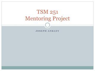 TSM 251  Mentoring Project