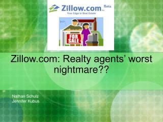 Zillow: Realty agents' worst nightmare??