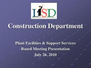 Construction Department Plant Facilities & Support Services Board Meeting Presentation